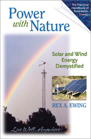 Power with Nature, 1st Edition Solar and Wind Energy Demystified  2002 9780965809856 Front Cover