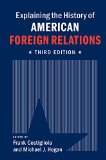 Explaining the History of American Foreign Relations  3rd 2016 9781107637856 Front Cover