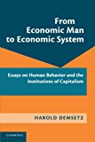 From Economic Man to Economic System Essays on Human Behavior and the Institutions of Capitalism N/A 9781107640856 Front Cover