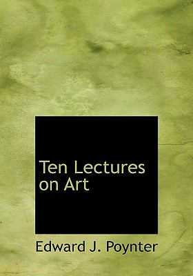 Ten Lectures on Art N/A 9781116211856 Front Cover