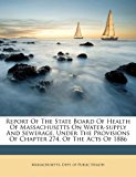 Report of the State Board of Health of Massachusetts on Water-supply and Sewerage, under the Provisions of Chapter 274, of the Acts Of 1886  N/A edition cover