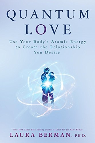 Quantum Love Use Your Body's Atomic Energy to Create the Relationship You Desire N/A 9781401948856 Front Cover