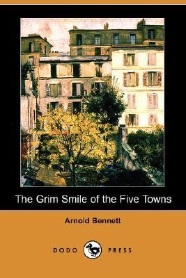 Grim Smile of the Five Towns  N/A 9781406547856 Front Cover