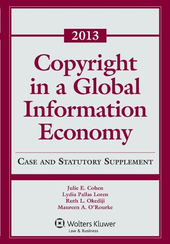Copyright in a Global Information Economy, 2013: Case and Statutory Supplement  2013 edition cover