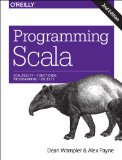 Programming Scala Scalability = Functional Programming + Objects 2nd 2014 edition cover
