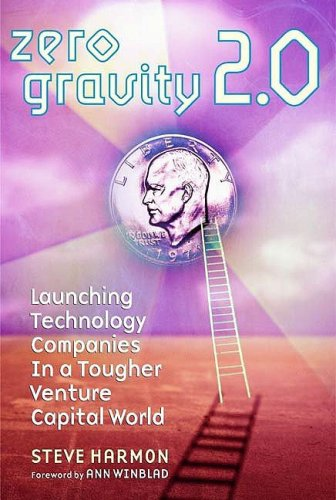 Zero Gravity 2. 0 Launching Technology Companies in a Tougher Venture Capital World 2nd 2001 9781576600856 Front Cover