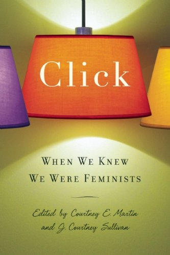 Click When We Knew We Were Feminists  2010 edition cover