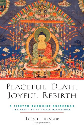 Peaceful Death, Joyful Rebirth A Tibetan Buddhist Guidebook  2007 9781590303856 Front Cover