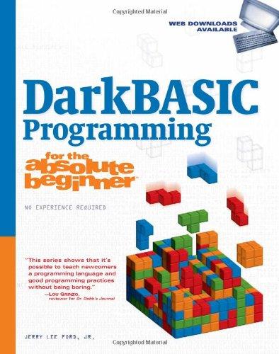 DarkBASIC Programming for the Absolute Beginner   2008 edition cover