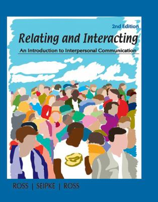 Relating and Interacting An Introduction to Interpersonal Communication 2nd 2009 edition cover