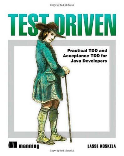 Test Driven Practical TDD and Acceptance TDD for Java Developers  2007 9781932394856 Front Cover