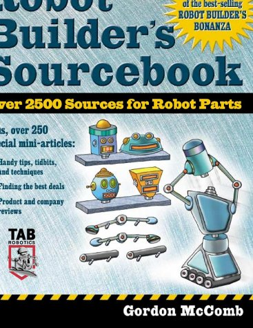 Robot Builder's Sourcebook Over 2500 Sources for Robot Parts  2003 edition cover