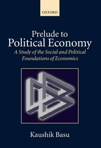 Prelude to Political Economy A Study of the Social and Political Foundations of Economics  2003 edition cover