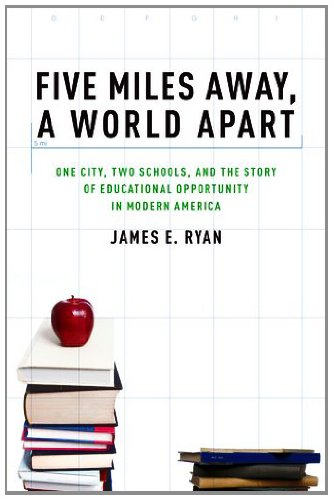 Five Miles Away, a World Apart One City, Two Schools, and the Story of Educational Opportunity in Modern America N/A edition cover