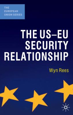 Us-Eu Security Relationship The Tensions Between a European and a Global Agenda  2011 9780230221857 Front Cover