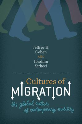 Cultures of Migration The Global Nature of Contemporary Mobility  2011 edition cover