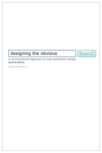 Designing the Obvious A Common Sense Approach to Web and Mobile Application Design 2nd 2011 edition cover