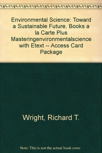 Environmental Science Toward a Sustainable Future, Books a la Carte Plus MasteringEnvironmentalScience with EText -- Access Card Package 12th 2014 edition cover