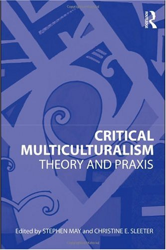Critical Multiculturalism Theory and Praxis  2010 edition cover