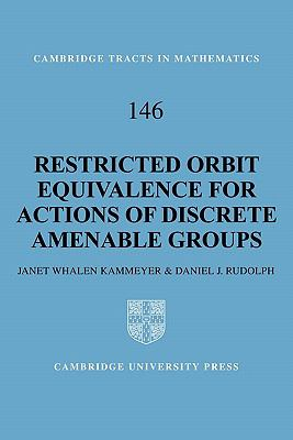 Restricted Orbit Equivalence for Actions of Discrete Amenable Groups   2010 9780521183857 Front Cover