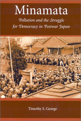 Minamata Pollution and the Struggle for Democracy in Postwar Japan  2001 9780674007857 Front Cover