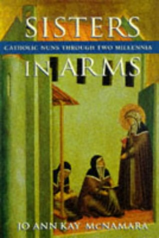 Sisters in Arms Catholic Nuns Through Two Millennia  1996 edition cover