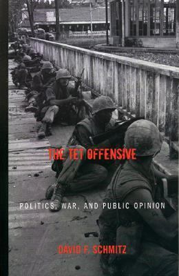 Tet Offensive Politics, War, and Public Opinion  2005 9780742544857 Front Cover