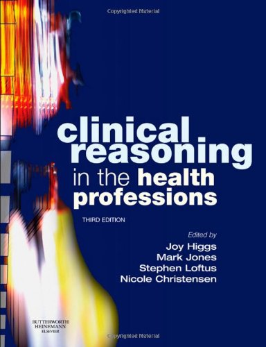 Clinical Reasoning in the Health Professions  3rd 2008 edition cover