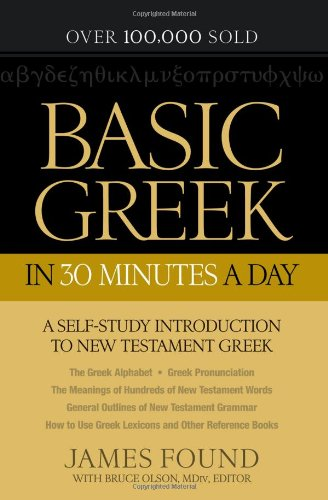 Basic Greek in 30 Minutes a Day A Self-Study Introduction to New Testament Greek  2012 edition cover