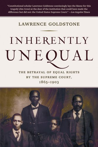 Inherently Unequal The Betrayal of Equal Rights by the Supreme Court, 1865-1903 N/A edition cover