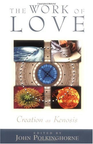 Work of Love Creation as Kenosis  2001 edition cover