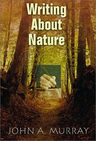 Writing about Nature A Creative Guide  2003 (Revised) 9780826330857 Front Cover