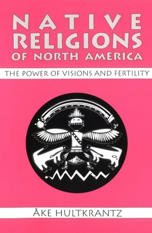 Native Religions of North America The Power of Visions and Fertility Reprint  edition cover