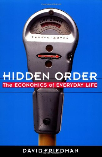 Hidden Order The Economics of Everyday Life N/A edition cover