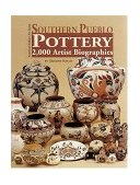 Southern Pueblo Pottery : 2000 Artist Biographies  2002 9780966694857 Front Cover