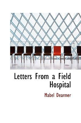 Letters from a Field Hospital N/A 9781115282857 Front Cover