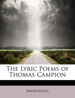 Lyric Poems of Thomas Campion  N/A 9781115901857 Front Cover