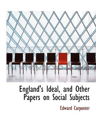 England's Ideal, and Other Papers on Social Subjects  N/A 9781116748857 Front Cover
