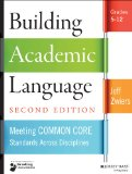 Building Academic Language Essential Practices for Meeting Common Core Standards in Content Classrooms, Grades 5-12 2nd 2014 edition cover