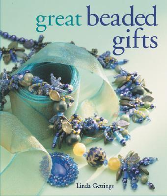 Great Beaded Gifts   2007 9781402733857 Front Cover