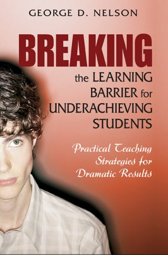 Breaking the Learning Barrier for Underachieving Students Practical Teaching Strategies for Dramatic Results  2006 edition cover