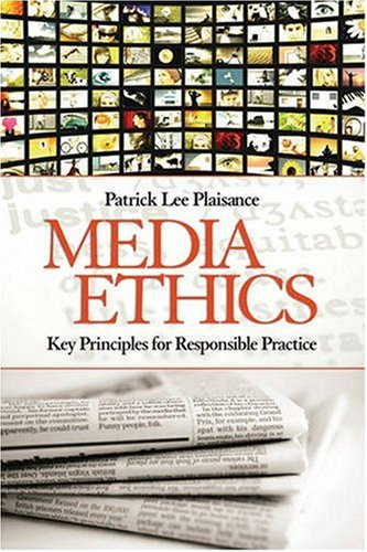 Media Ethics Key Principles for Responsible Practice  2009 edition cover