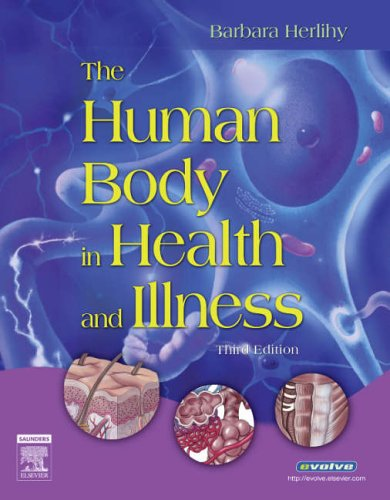 Human Body in Health and Illness  3rd 2007 (Revised) edition cover