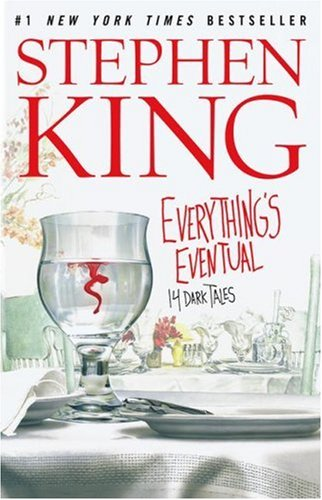 Everything's Eventual 14 Dark Tales  2007 (Movie Tie-In) edition cover