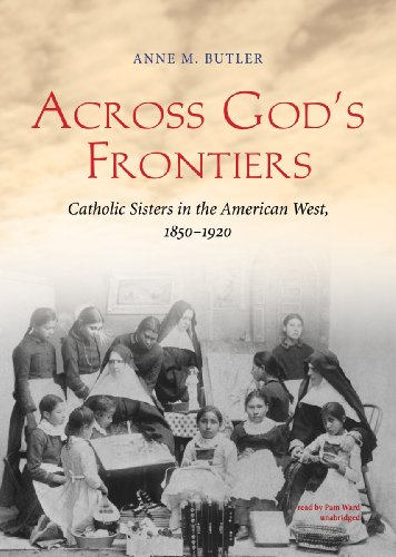 Across God's Frontiers: Catholic Sisters in the American West, 1850-1920  2012 edition cover