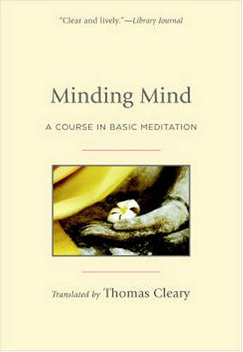 Minding Mind A Course in Basic Meditation 2nd 2009 (Revised) edition cover