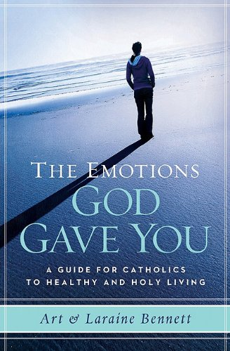 Emotions God Gave You A Guide for Catholics to Healthy and Holy Living  2011 edition cover