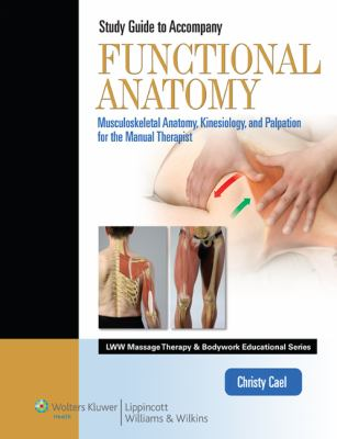Functional Anatomy Musculoskeletal Anatomy, Kinesiology, and Palpation for the Manual Therapists  2010 (Workbook) edition cover