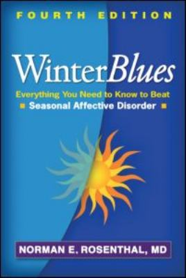 Winter Blues, Fourth Edition Everything You Need to Know to Beat Seasonal Affective Disorder 4th 2013 (Revised) edition cover