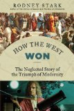 How the West Won The Neglected Story of the Triumph of Modernity  2014 edition cover